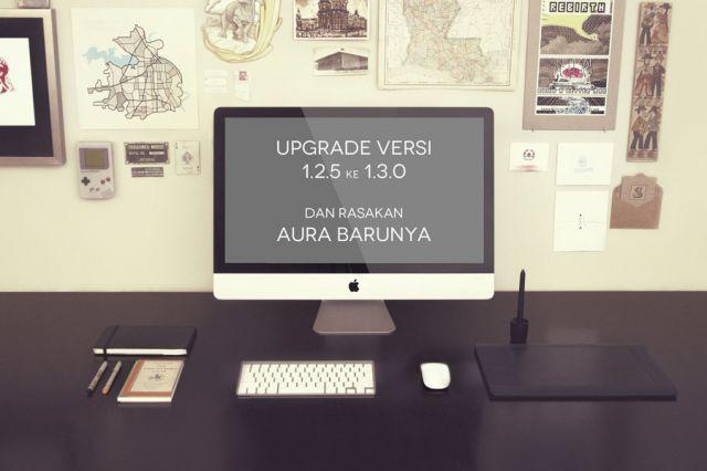 Cara Upgrade Versi 1.2.5 ke Versi 1.3.0